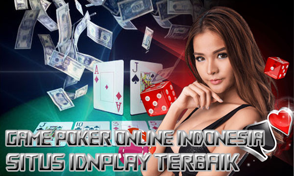 Game-Poker-Online-Indonesia-Situs-IDNPLAY
